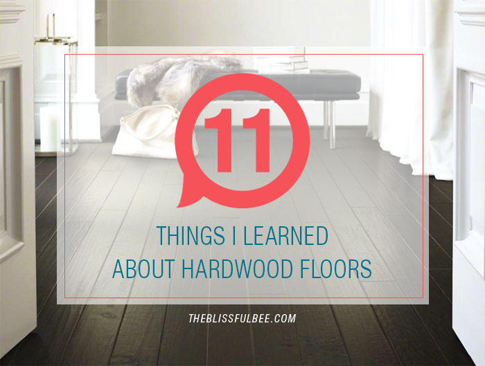 11 Important Facts I Learned About Getting New Wood Floors